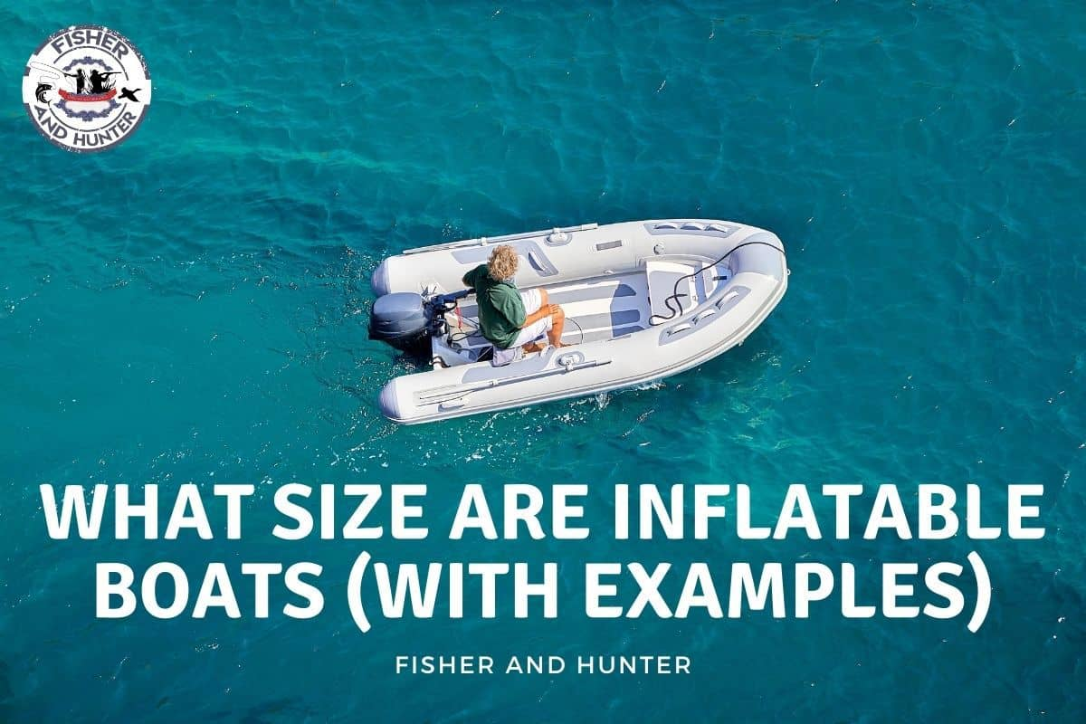 What Size Are Inflatable Boats ( with Examples)