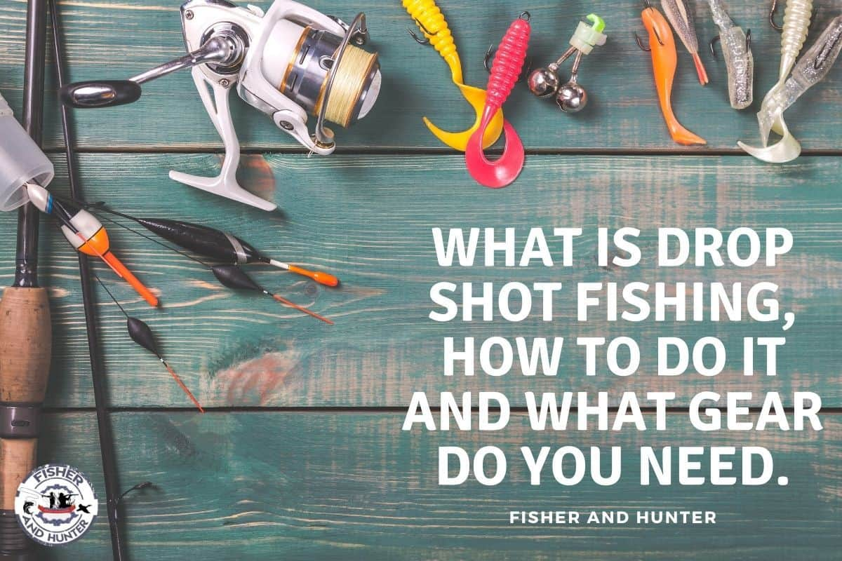 What is Drop Shot Fishing, How To Do it And What Gear Do You Need.