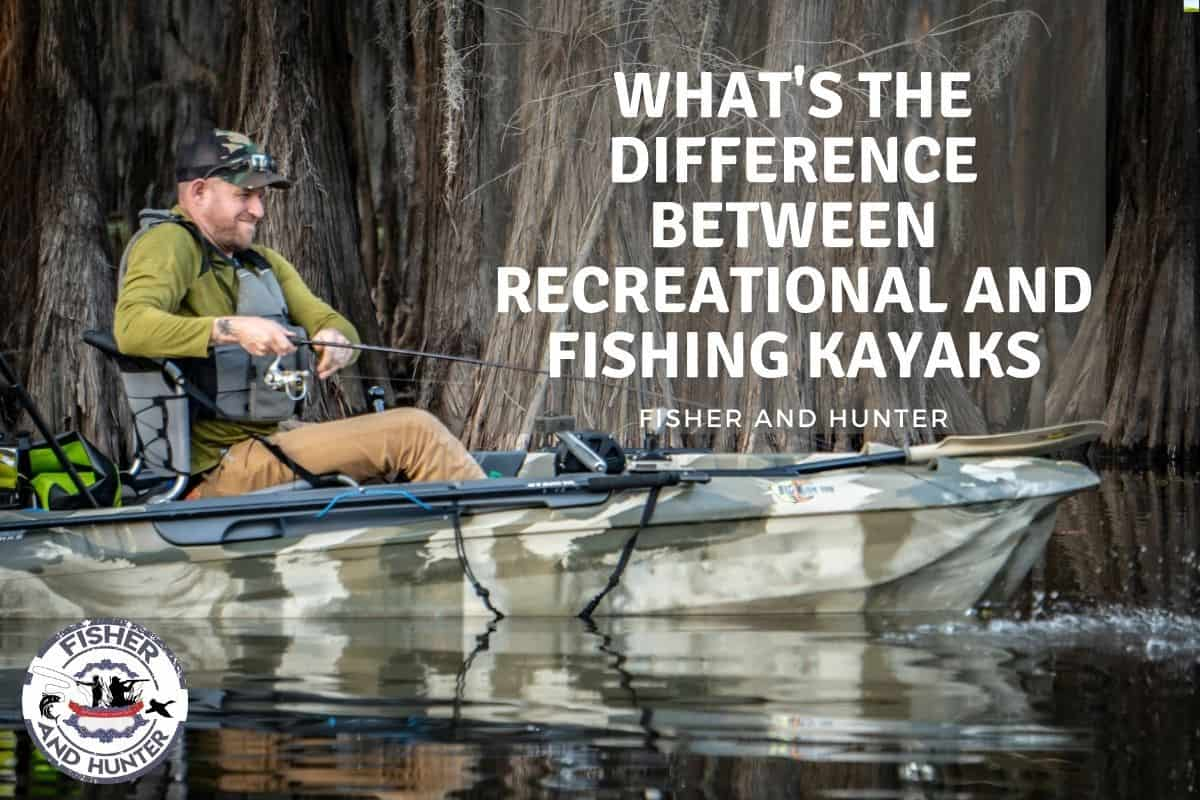 Recreational Vs. Fishing Kayaks