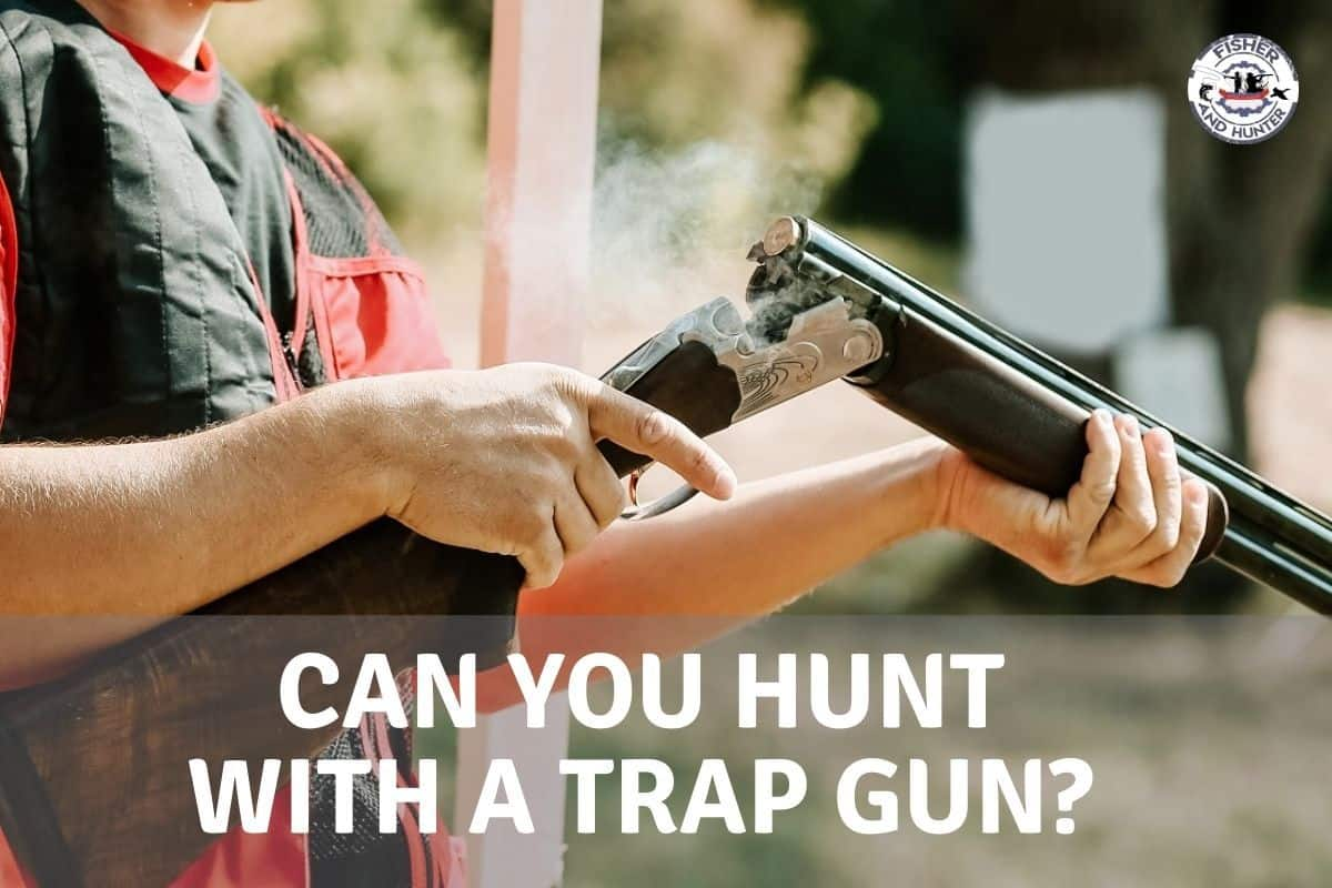 can you hunt with a trap gun